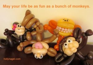 May Your Life be as Fun as a Bunch of Monkeys