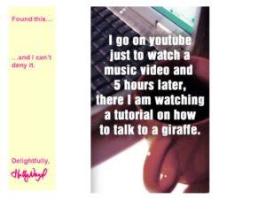 I go on YouTube...